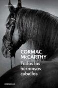 TODOS LOS HERMOSOS CABALLOS - 9788497936040 - CORMAC MCCARTHY