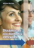DINÁMICAS CON DICHOS Y REFRANES - 9788498425840 - VV.AA.