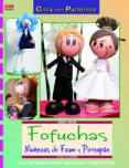 FOFUCHAS MUÑECAS DE FOAM Y POREXPAN - 9788498743340 - LUISA CLEMENT