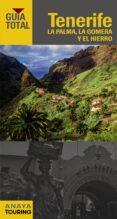 TENERIFE, LA PALMA, LA GOMERA Y EL HIERRO 2016 (GUIA TOTAL) (4ª ED.) - 9788499357140 - VV.AA.