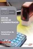 COS GESTIO DE L ADMINISTRACIO GENERALITAT CATALUNYA.ESCALA GESTIO D ADMINISTRACIO GENERAL,PART ESPECIAL.TEMARI - 9788499373140 - VV.AA.