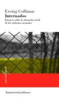INTERNADOS: ENSAYOS SOBRE LA SITUACION SOCIAL DE LOS ENFERMOS MEN TALES - 9789505181940 - ERVING GOFFMAN