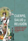 CUERPO, SALUD Y RELIGION - 9789871300440 - VV.AA.