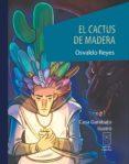 Es ebook descarga gratuita EL CACTUS DE MADERA (Literatura española) 9789930549940