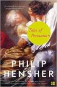 TALES OF PERSUASION - 9780007459650 - PHILIP HENSHER