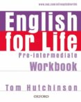 ENGLISH FOR LIFE PRE-INTERMEDIATE WORKBOOK WITHOUT KEY - 9780194307550 - TOM HUTCHINSON