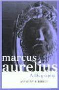 MARCUS AURELIUS: A BIOGRAPHY - 9780415171250 - ANTHONY R. BIRLEY