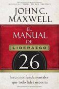 EL MANUAL DEL LIDERAZGO - 9780718021450 - JOHN C. MAXWELL