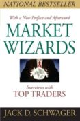 MARKET WIZARDS: INTERVIEWS WITH TOP TRADERS - 9781118273050 - JACK D. SCHWAGER