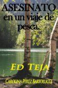 Leer el libro en línea sin descargar ASESINATO EN UN VIAJE DE PESCA. 9781633392250 en español