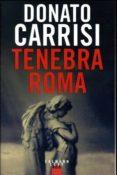 TENEBRA ROMA - 9782253237150 - DONATO CARRISI