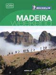 MADEIRA (LA GUÍA VERDE WEEKEND 2018) - 9788403517950 - VV.AA.