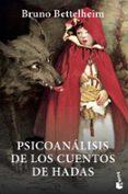 PSICOANALISIS DE LOS CUENTOS DE HADAS - 9788408007050 - BRUNO BETTELHEIM
