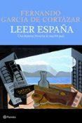 LEER ESPAÑA: UNA HISTORIA LITERARIA DE NUESTRO PAIS - 9788408093350 - FERNANDO GARCIA DE CORTAZAR