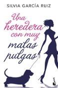 UNA HEREDERA CON MUY MALAS PULGAS - 9788408192350 - SILVIA GARCIA RUIZ