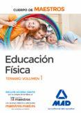 CUERPO DE MAESTROS EDUCACIÓN FÍSICA. TEMARIO VOLUMEN 1 - 9788414207550 - VV.AA.
