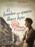 EL HOMBRE QUE QUERIA LLEGAR LEJOS - 9788415532750 - HANS FALLADA