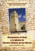 MANZANARES EL REAL Y LA IGLESIA DE NUESTRA SEÑORA DE LAS NIEVES - 9788415537250 - A. MARCHAMALO SANCHEZ