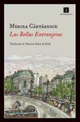 LAS BELLAS EXTRANJERAS - 9788415578550 - MIRCEA CARTARESCU