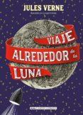 VIAJE ALREDEDOR DE LA LUNA - 9788415618850 - JULES VERNE