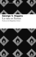 la rata en llamas (ebook)-george v. higgins-9788415625650