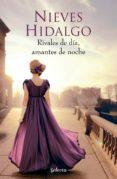 RIVALES DE DÍA, AMANTES DE NOCHE (UN ROMANCE EN LONDRES 1) (EBOOK) - 9788416076550 - NIEVES HIDALGO