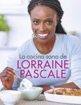 LA COCINA SANA DE LORRAINE PASCALE - 9788416449750 - LORRAINE PASCALE