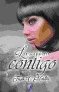 LO QUE QUIERO CONTIGO - 9788416927050 - TESSA C. MARTIN