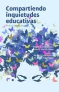 COMPARTIENDO INQUIETUDES EDUCATIVAS: MOTIVAR, CREAR, APRENDER - 9788417387150 - VV.AA.