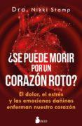¿SE PUEDE MORIR DE UN CORAZÓN ROTO? - 9788417399450 - NIKKI STAMP