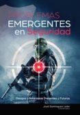 PROBLEMAS EMERGENTES EN SEGURIDAD: RIESGOS Y AMENAZAS PRESENTES Y FUTUROS - 9788417416850 - VV.AA.