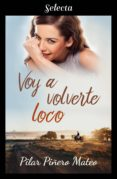 VOY A VOLVERTE LOCO (EBOOK) - 9788417610050 - PILAR PIÑERO MATEO