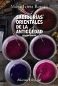 SABIDURIAS ORIENTALES DE LA ANTIGÜEDAD (2ª ED.) - 9788420648750 - MARIA TERESA ROMAN