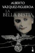 LA BELLA BESTIA - 9788427039650 - ALBERTO VAZQUEZ-FIGUEROA