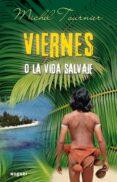 VIERNES O LA VIDA SALVAJE - 9788427900950 - MICHEL TOURNIER