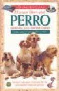 EL GRAN LIBRO DEL PERRO: MANUAL DEL PROPIETARIO - 9788428211550 - VV.AA.