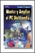 MONTAR Y AMPLIAR EL PC MULTIMEDIA: GUIA VISUAL - 9788428327350 - FERNANDO ACEVEDO QUERO