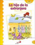 LA HIJA DE LA EXTRANJERA (MILAGROS DE JESUS) - 9788428538350 - LUIS DANIEL LONDOÑO SILVA