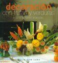 DECORACION CON FRUTAS Y VERDURAS - 9788430565450 - MARIE ELSA LOBO