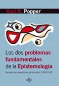LOS DOS PROBLEMAS FUNDAMENTALES DE LA EPISTEMOLOGIA: BASADO EN MA NUSCRITOS DE LOS AÑOS 1930-1933 - 9788430946150 - KARL R. POPPER