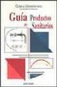 GUIA DE PRODUCTOS SANITARIOS - 9788431316150 - VV.AA.