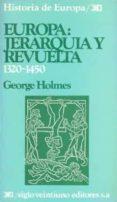 EUROPA: JERARQUIA Y REVUELTA (1320-1450) (4ª ED.) - 9788432303050 - GEORGE HOLMES