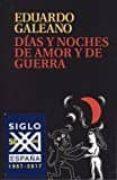 DIAS Y NOCHES DE AMOR Y DE GUERRA - 9788432317750 - EDUARDO GALEANO