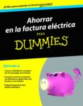 AHORRAR EN LA FACTURA ELECTRICA PARA DUMMIES - 9788432902550 - VV.AA.