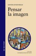 PENSAR LA IMAGEN - 9788437608150 - SANTOS ZUNZUNEGUI