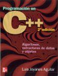 PROGRAMACION EN C++. ALGORITMOS, ESTRUCTURAS DE DATOS Y OBSJETOS (2ª ED.) - 9788448146450 - LUIS JOYANES AGUILAR
