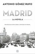 MADRID - LA NOVELA - 9788466655750 - ANTONIO GOMEZ RUFO