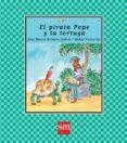 EL PIRATA PEPE Y LA TORTUGA - 9788467582550 - ANA MARIA ROMERO YEBRA