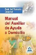 MANUAL DEL AUXILIAR AYUDA A DOMICILIO: TEST DEL TEMARIO GENERAL - 9788467611250 - VV.AA.