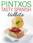 PINTXOS TASTY SPANISH TIDBITS - 9788467750850 - CONCHA LOPEZ